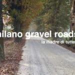 Milano Gravel 5.0 e percorsi gravel, come comportarsi?